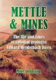 Mettle & Mines - The Life and Times of Colonial Geologist Edward Heydelback Davis