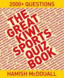 The Great Kiwi Sports Quiz Book - 2000+ Questions