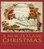 A Christmas Garland: A New Zealand Christmas Album, 1642-1900 - in twelve parts
