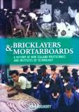 Bricklayers and Mortarboards - A History of New Zealand Polytechnics and Institutes of Technology