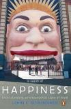 In Search of Happiness - Understanding an Endangered State of Mind