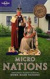 Lonely Planet - Micronations - The Lonely Planet Guide to Home-made Nations