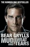 Bear Grylls - Mud, Sweat and Tears - The Autobiography