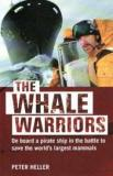 The Whale Warriors - On board a Pirate Ship in the Battle to Save the World's Largest Mammals