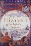 Big Chief Elizabeth - How England's Adventurers Gambled and Won the New World