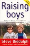 Raising Boys - Why Boys are Different - and How to Help them Become Happy and Well-Balanced Men