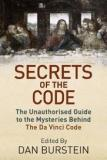 Secrets of the Code - The Unauthorised Guide to the Mysteries Behind The Da Vinci Code