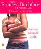 The Princess Bitchface Syndrome - Surviving Adolescent Girls