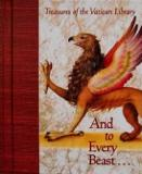 And to Every Beast - Treasures of the Vatican Library