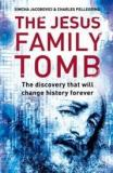 The Jesus Family Tomb - The Discovery that will Change History Forever