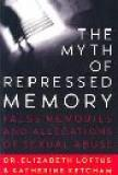 The Myth of Repressed Memory - False Memories and Allegations of Sexual Abuse