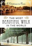 The Most Beautiful Walk in the World - A Pedestrian in Paris