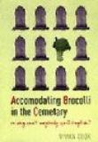 Accommodating Brocolli in the Cemetary - Or Why Can't Anybody Spell?
