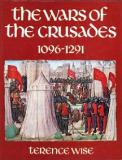 The Wars of the Crusades 1096-1291