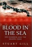 Blood in the Sea - HMS Dunedin and the Enigma Code