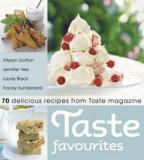 Taste Favourites - 70 Delicious Recipes from Taste Magazine