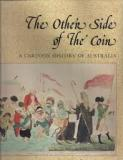 The Other Side of the Coin - A Cartoon History of Australia
