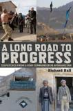 A Long Road to Progress - Dispatches from a Kiwi Commander in Afghanistan