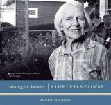 Looking for Answers - A Life of Elsie Locke