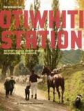 Otiwhiti Station - The Story of a Hill Country Station and Pioneering Polio Hospital