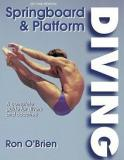Springboard and Platform Diving - A Complete Guide for Divers and Coaches