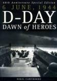 6 June, 1944 - D-Day - Dawn of Heroes - 60th Anniversary Special Edition