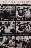 Shooting the Actor - Or the Choreography of Confusion