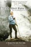Til the River Runs Dry - The Life of Margo Mogush Freivalds - A Memoir