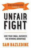 Unfair Fight - Giving Your Small Business the Winning Advantage