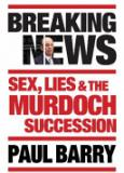Breaking News - Sex, Lies and the Murdoch Succession