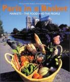 Paris in a Basket - Markets - The Food and the People