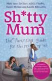 Shitty Mum - The Parenting Guide for the Rest of Us