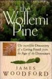 The Wollemi Pine - The Incredible Discovery of a Living Fossil from the Age of the Dinosaurs