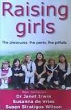 Raising Girls - The Pleasures, the Perils, the Pitfalls