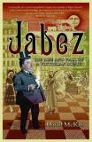 Jabez - The Rise and Fall of a Victorian Rogue