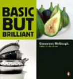 Basic But Brilliant - Brilliant Food Made Easy