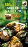 The Big Book of Barbecueing and Grilling -365 Healthy and Delicious Recipes