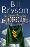 The Life and Times of Thunderbolt Kid - Travels Through my Childhood