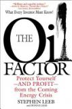 The Oil Factor - Protect Yourself - and Profit - from the Coming Energy Crisis