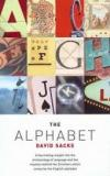 The Alphabet - A Fascinating Insight into the Archaeology of Language and the Mystery Behind the 26 Letters which Comprise the English Alphabet