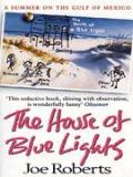 The House of Blue Lights - A Summer on the Gulf of Mexico