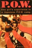 P.O.W. - One Girl's Experience in a Japanese P.O.W. Camp