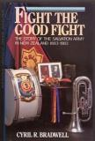 Fight the Good Fight - The Story of the Salvation Army in New Zealand 1883-1983