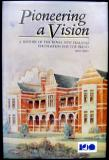 Pioneering a Vision - A History of the Royal New Zealand Foundation of the Blind 1890 - 1990