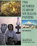Two Hundred Years of New Zealand Painting - With Additions covering 1970-1990