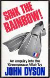 Sink the Rainbow - An Enquiry into the Greenpeace Affair