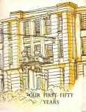 Our First Fifty Years - A History of Wellington East Girls' College