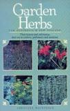 Garden Herbs For Australia & New Zealand - Their History & Cultivation, Their Use in Cookery, Perfumery & Medicine