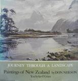 Journey Through a Landscape - Paintings of New Zealand by Don Neilson