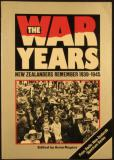 The War Years - New Zealanders Remember 1939 - 1945